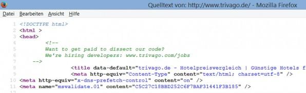 Entwickler lassen sich über spezielle Ansprachen gewinnen: Das Hotel-Vergleichsportal trivago weist zum Beispiel über den Quellcode seiner Website auf seine Karriere-Webseite hin.