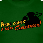 geek-shirts lowrez here-comes-a-new-challenger_design