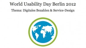 World Usability Day 2012: User Experience im Kontext des Mobile Payment