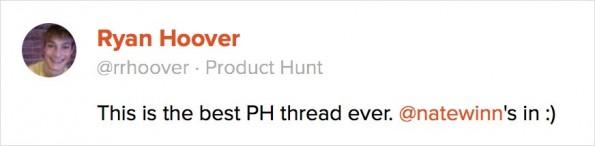 Wie viele Leute können sagen, dass sie den besten Product-Hunt-Thread aller Zeiten haben?