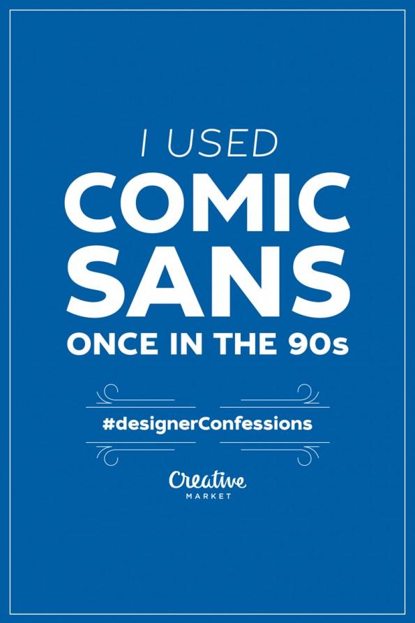"""Designer-Beichten: """"In den 90gern habe ich Comic-Sans benutzt!"""" (Grafik: DesignerMarket.com)"""