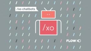 Das IFTTT für Slack: Mit Flow XO baut ihr Chatbots ohne eine Zeile Code