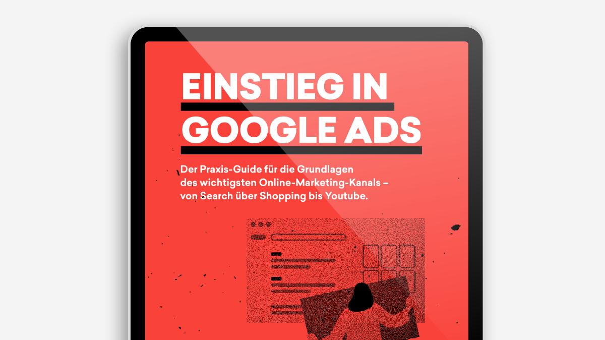 Hilfe beim Einstieg in Google Ads – der neue Guide von t3n und Claneo